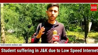 Student suffering in J&K due to Low Speed Internet