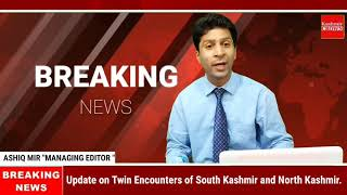 #BreakingNews: Update on Twin Encounters of South Kashmir and North Kashmir.