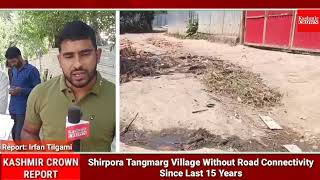 #PeopleInPain: Shirpora Tangmarg Village Without Road Connectivity Since Last 15 Years