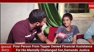 Poor Person From Tapper Denied Financial Assistance For His Mentally challenged Son, Demands Justice