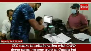 CSC centre in collaboration with CAPD department resume work in Ganderbal