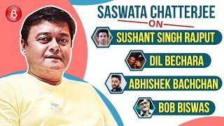 Saswata Chatterjee On Sushant Singh Rajput's Dil Bechara & Abhishek Bachchan's Bob Biswas