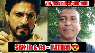 Shah Rukh Khan To Star In Pathan Movie, YRF To Announce This Action Film In September 2020!