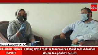 # Being Covid positive to recovery # Majid Rashid donates plasma to a positive patient.