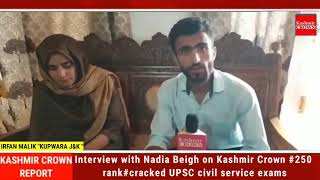 Interview with Nadia Beigh on Kashmir Crown #250 rank#cracked UPSC civil service exams