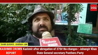 Kashmir after abrogation of 370# No changes : Jahangir Khan - State General secretary Panthers Party
