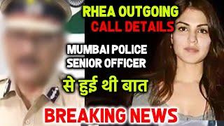 Breaking News: Rhea Chakraborty Call Details - Mumbai Senior Police Officer Ke Sath Hui Thi Baat