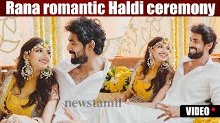 Rana Daggubati romantic marriage ceremony | Rana Daggubati and Miheeka Bajaj's Haldi ceremony