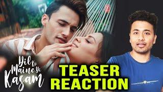 Dil Ko Maine Di Kasam Teaser Reaction | Asim Riaz And Himanshi Khurana | Arijit Singh