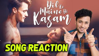 Dil Ko Maine Di Kasam Video Song | Reaction | Review | Asim Riaz, Himanshi Khurana | Arijit Singh