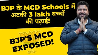 BJP के MCD Schools में अटकी 3 Lakh बच्चों की पढ़ाई | Says Kejriwal's Team Member - Durgesh Pathak