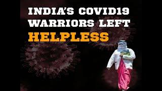 India's Covid19 Warriors left helpless