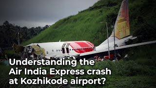 Understanding possible causes for Air India Express crash at Kozhikode