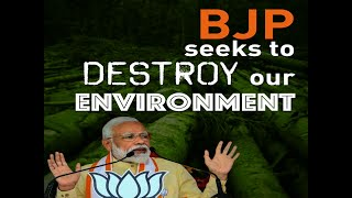 We have to raise our voice against the assault on our environment and mother nature by the BJP