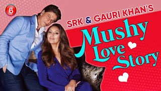 Shah Rukh Khan And Gauri Khan's Mushy Romantic Love Story Revealed