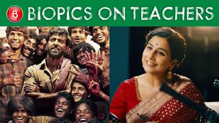 Hrithik Roshan's Super 30 To Vidya Balan's Shakuntala Devi - Biopics Based On The Lives Of Educators