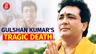 The Mystery Behind Gulshan Kumar's Tragic Death Uncovered | Bhushan Kumar | T Series