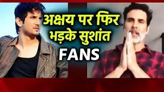 Akshay Kumar Par Bhadki Sushant Ke Fans, Sushant Ko Nahi Kar Rahe Hai Support