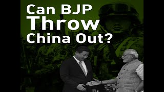 Can BJP Throw China Out?