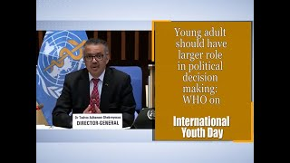 Young adult should have larger role in political decision making: WHO on International Youth Day