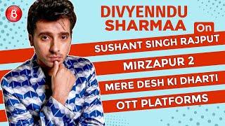 Divyenndu Sharmaa On Mere Desh Ki Dharti, Mirzapur 2, Sushant Singh Rajput & Rise Of OTT Platforms