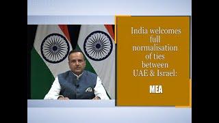 India welcomes full normalisation of ties between UAE & Israel: MEA