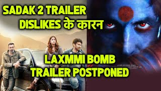 SADAK 2 Trailer Ke Dislikes Ke Karan LAXMMI BOMB Trailer Postponed?   Akshay Kumar