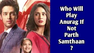 Who Will Play Anurag If Not Parth Samthaan - Kasautii Zindagii Kay 2 - Star Plus