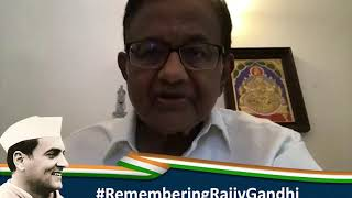 It was Rajiv Gandhi's vision that dreamed of an India in the 21st century: P Chidambaram