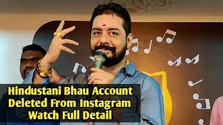 Hindustani Bhau Account Deleted From Instagram - Full Detail
