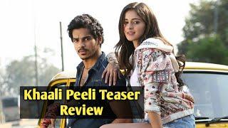 Khaali Peeli Teaser - Review By Rakesh Zala - Ishaan Khatter & Ananya Panday