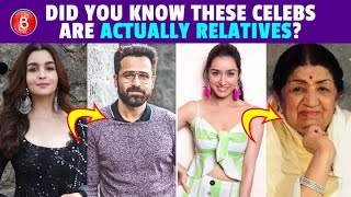 Did You Know? These Celebs Are Related To Each Other And HOW!