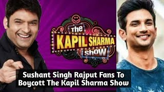SSR Fans To Boycott The Kapil Sharma Show - Watch Video For Details