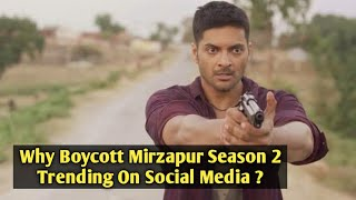 Why Boycott Mirzapur Season 2 Trending On Social Media ?