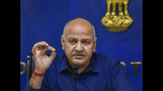 Why Centre forcing students to take exams during Covid-19 pandemic, asks Manish Sisodia