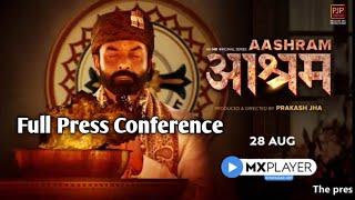 Aashram Movie - Full Press Conference - Bobby Deol, Prakash Jha & Team - MX Player