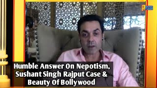 Bobby Deol Humble Answer ON NEPOTISM Debate, SSR Case & Bollywood's Real Fact