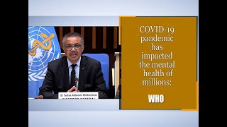 COVID-19 pandemic has impacted the mental health of millions: WHO
