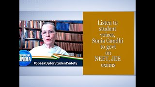 Listen to student voices, Sonia Gandhi to govt on NEET, JEE exams