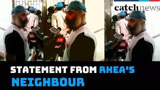 SSR Case: Statement From Rhea's Neighbour   Catch News