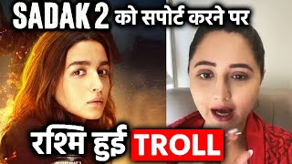 SADAK 2 Ko Support Ko Lekar Rashmi Desai Hui Troll, Janiye Phir Kya Kaha