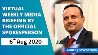 Virtual Weekly Media Briefing by the Official Spokesperson (6 August 2020)