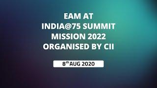 EAM at India@75 Summit - Mission 2022 organised by CII
