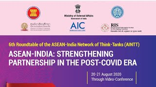 6th Roundtable Meeting of ASEAN-India Network of Think Tanks (AINTT)