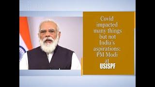 Covid impacted many things but not India's aspirations: PM Narendra Modi at USISPF