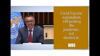 Covid vaccine nationalism will prolong the pandemic, not shorten it: WHO