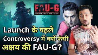 Kyon Controversy Me Fasa Akshay Kumar Ka New Game FAU-G? | Banned PUBG Ka Kya Hai Connection?