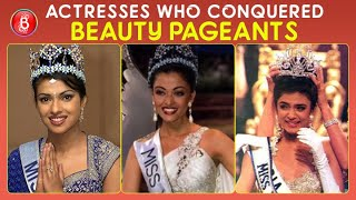 Sushmita Sen To Priyanka Chopra To Aishwarya Rai - Actresses Who Conquered Global Beauty Pageants