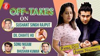 Jubin Nautiyal-Payal Dev Chat On Dil Chahte Ho, Sushant Singh Rajput & Sonu Nigam Vs Bhushan Kumar