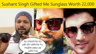 Sushant Singh Gifted Me 22,000rs Sunglass, Ram Naresh gets emotional Seeing The Gift